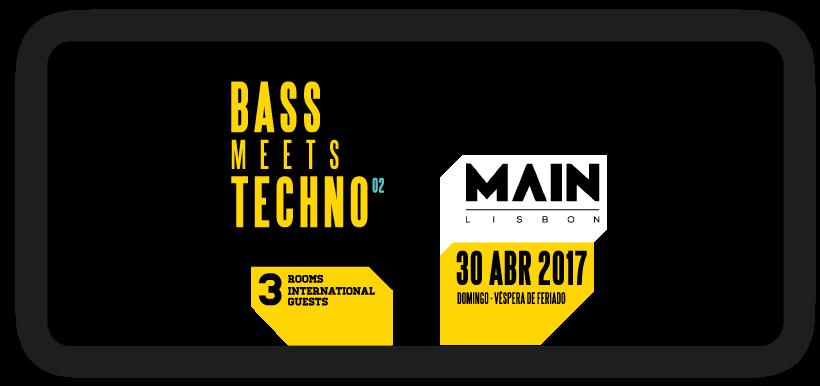 Img - BASS MEETS TECHNO #2 - DOM 30 ABRIL (VÉSPERA DE FERIADO) 2017