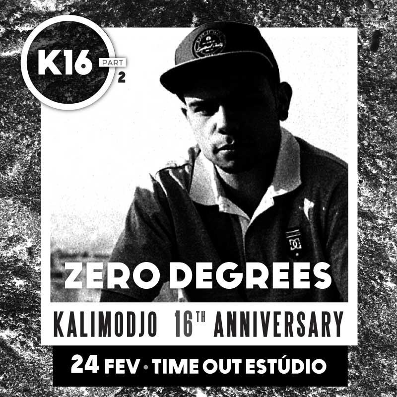 Img - K16 - 16º ANIVERSÁRIO KALIMODJO PARTE 2 - 2018 - ZERO DEGREES