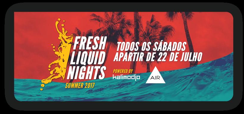 Img - FRESH LIQUID NIGHTS 2017 - SUMMER DEAL - APARTIR DE 22 JULHO